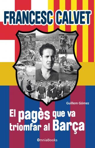 Portada de Francesc Calvet, el pagès que va triomfar al Barça