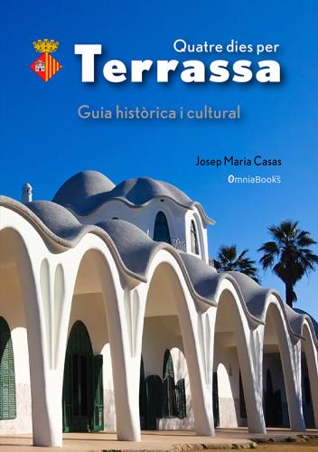 Portada de Quatre dies per Terrassa. Guia històrica i cultural